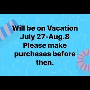 Reminder-Closet will be closed for Vacation soon.
